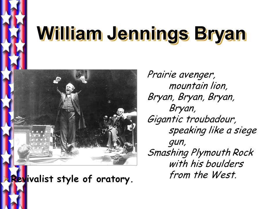 The Great Commoner William Jennings Bryan (1860-1925)