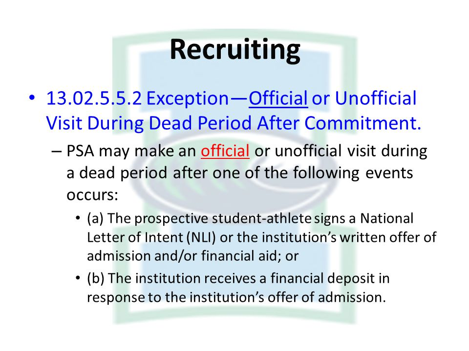13.02.5.5.2 ExceptionOfficial or Unofficial Visit During Dead Period After Commitment. – PSA may make an official or unofficial visit during a dead pe