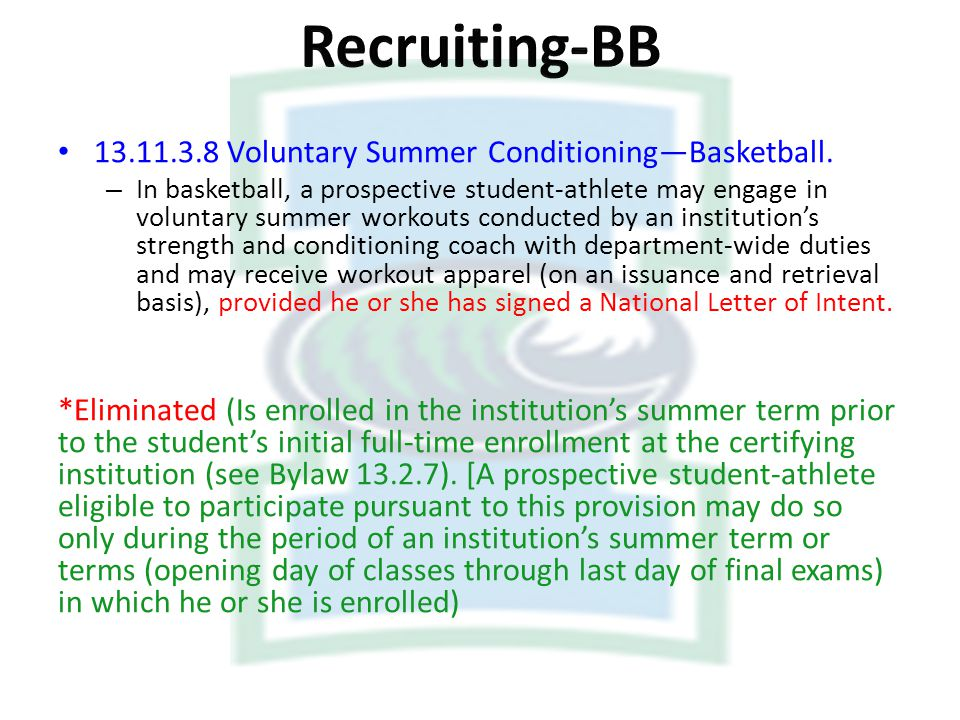 13.11.3.8 Voluntary Summer ConditioningBasketball. – In basketball, a prospective student-athlete may engage in voluntary summer workouts conducted by