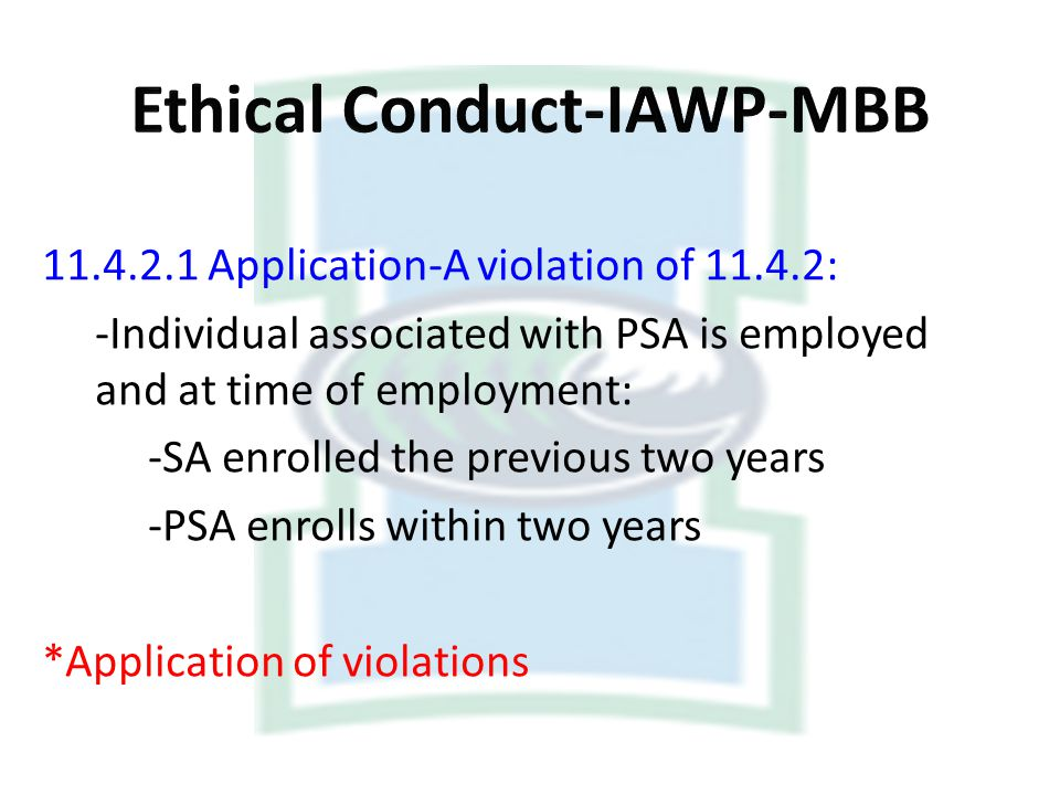 11.4.2.1 Application-A violation of 11.4.2: -Individual associated with PSA is employed and at time of employment: -SA enrolled the previous two years
