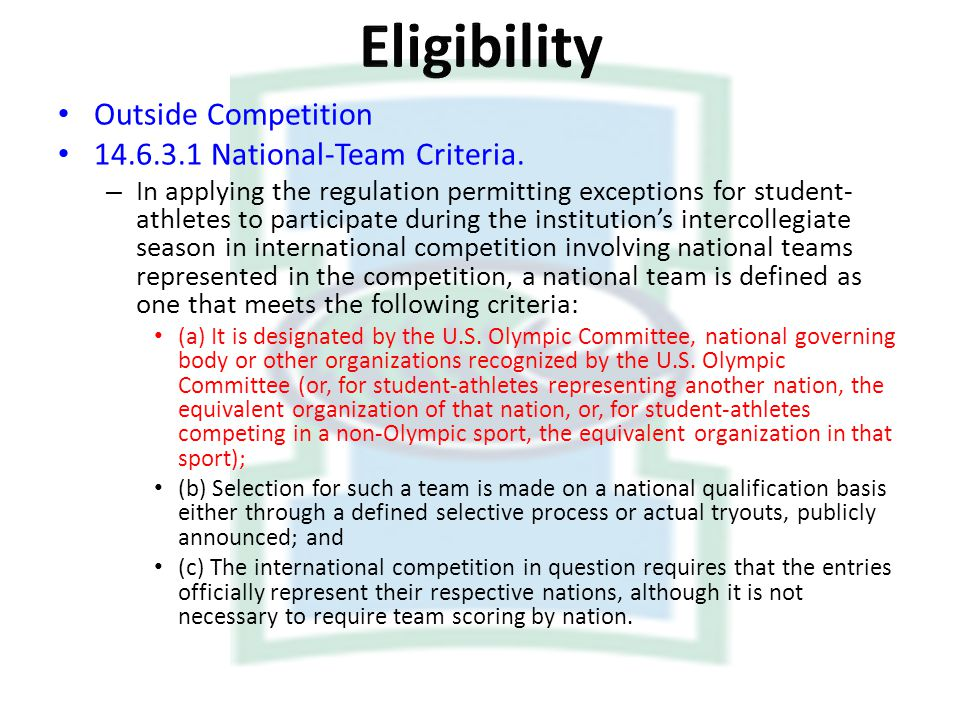 Outside Competition 14.6.3.1 National-Team Criteria. – In applying the regulation permitting exceptions for student- athletes to participate during th