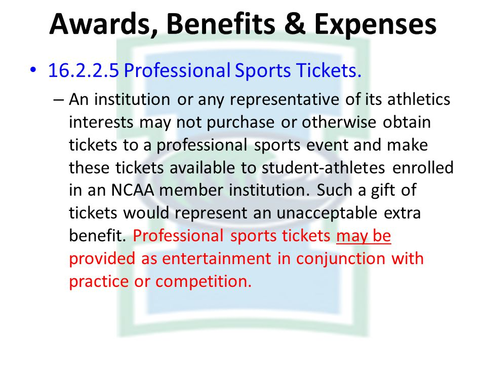 16.2.2.5 Professional Sports Tickets. – An institution or any representative of its athletics interests may not purchase or otherwise obtain tickets t