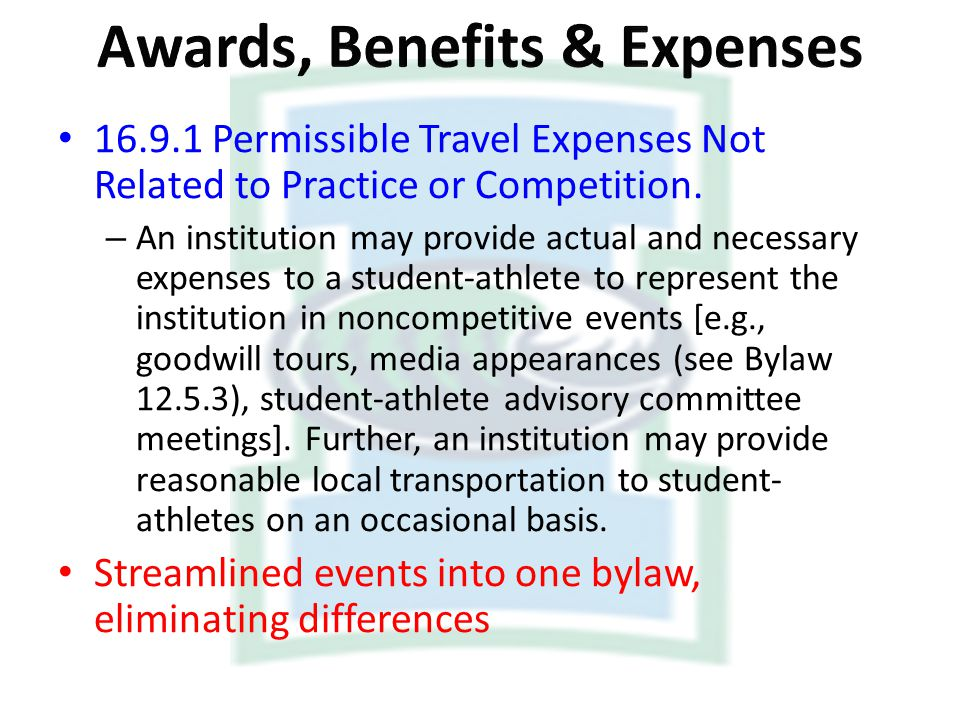 16.9.1 Permissible Travel Expenses Not Related to Practice or Competition. – An institution may provide actual and necessary expenses to a student-ath