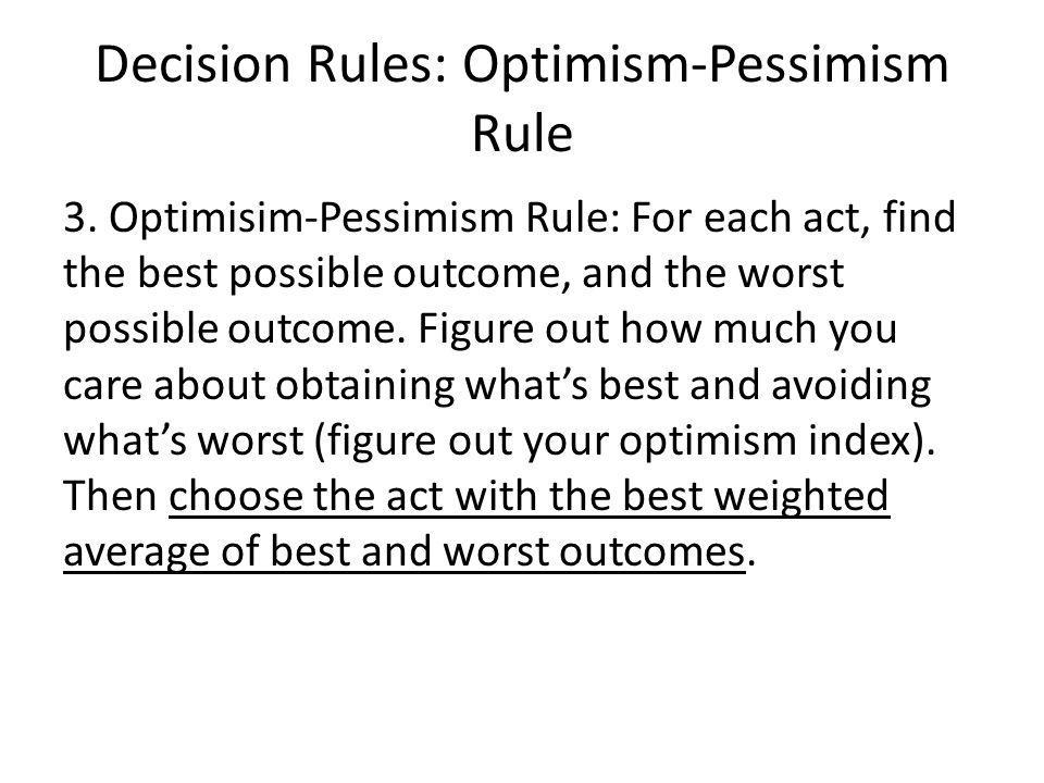 Decision Rules: Optimism-Pessimism Rule 3.