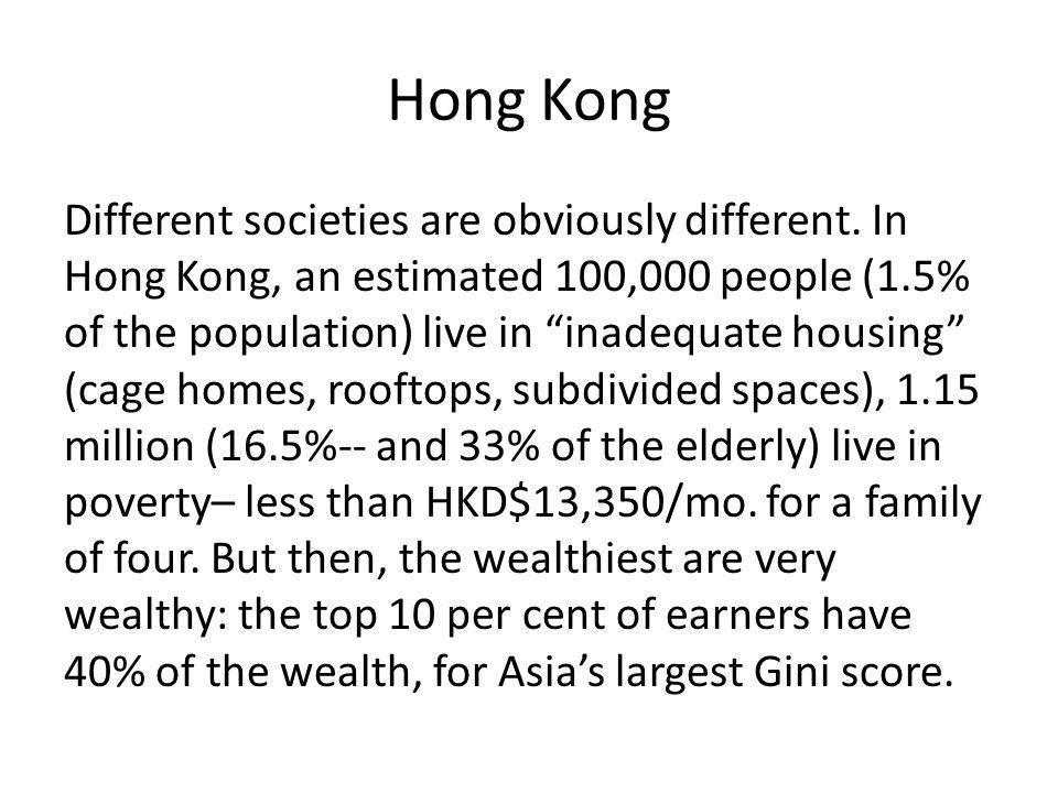Hong Kong Different societies are obviously different.