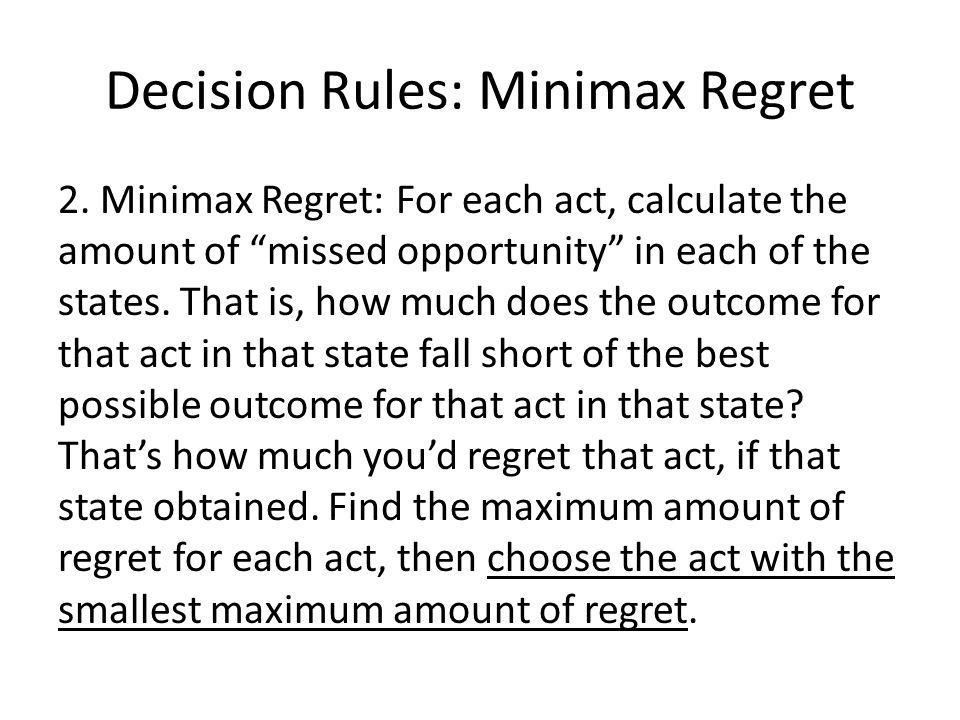 Decision Rules: Minimax Regret 2.