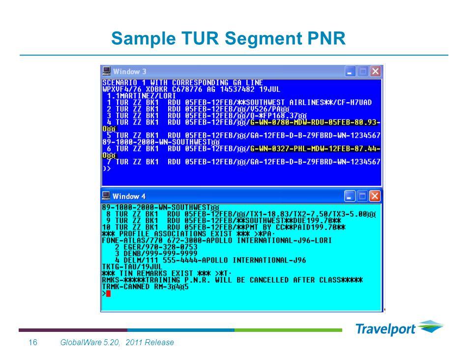 GlobalWare 5.20, 2011 Release16 Sample TUR Segment PNR