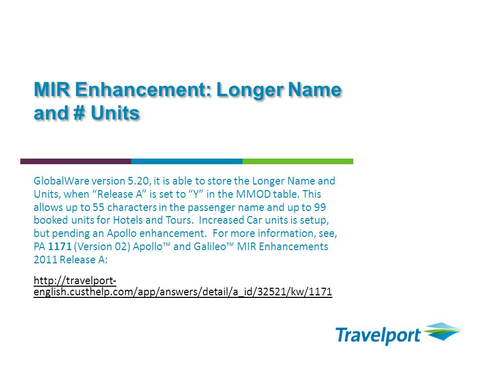 MIR Enhancement: Longer Name and # Units GlobalWare version 5.20, it is able to store the Longer Name and Units, when Release A is set to Y in the MMO