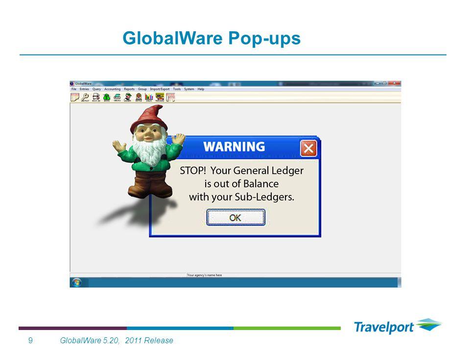 GlobalWare 5.20, 2011 Release9 GlobalWare Pop-ups