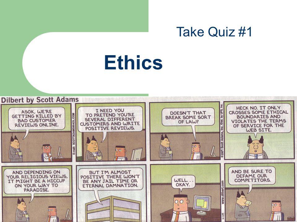 Ethics 13 Take Quiz #1