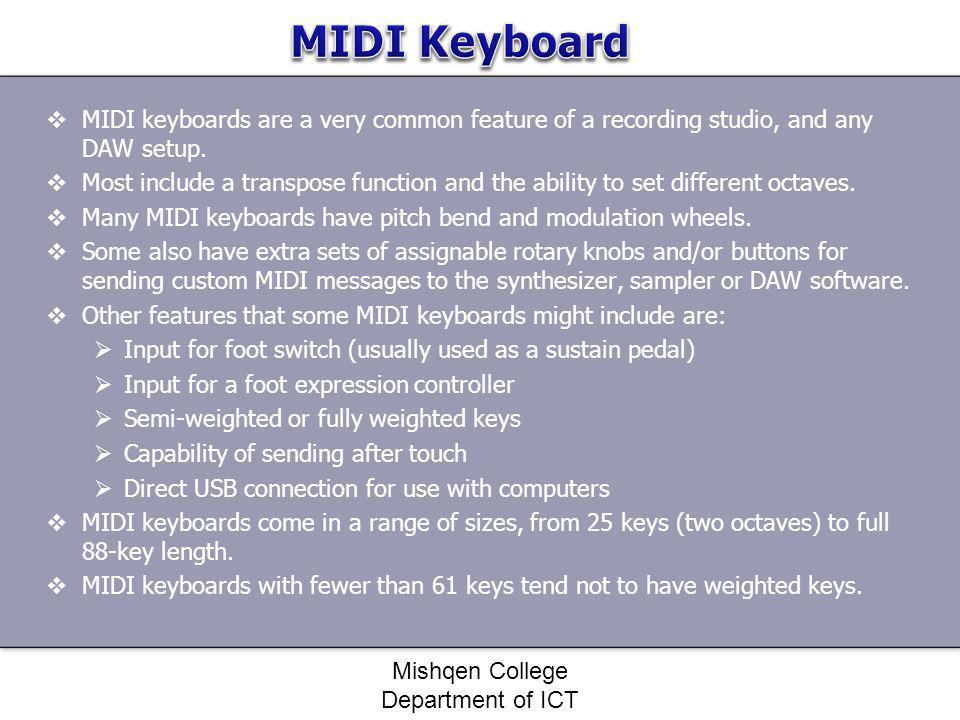 MIDI keyboards are a very common feature of a recording studio, and any DAW setup. Most include a transpose function and the ability to set different