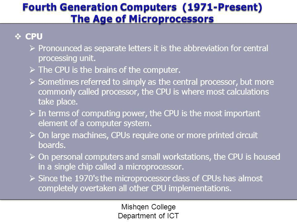 CPU Pronounced as separate letters it is the abbreviation for central processing unit. The CPU is the brains of the computer. Sometimes referred to si
