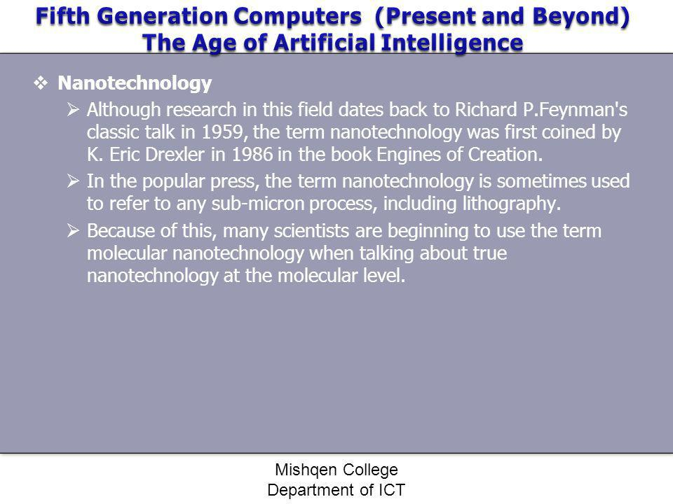 Nanotechnology Although research in this field dates back to Richard P.Feynman's classic talk in 1959, the term nanotechnology was first coined by K.