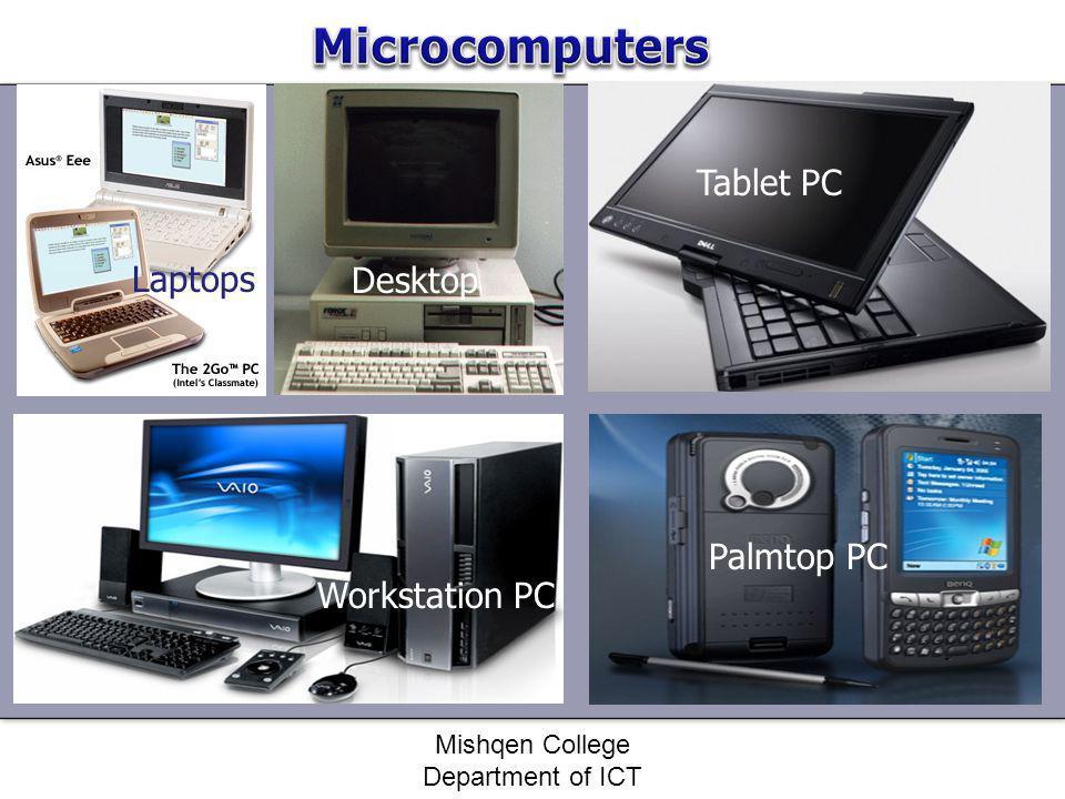 Laptops Desktop Tablet PC Palmtop PC Workstation PC