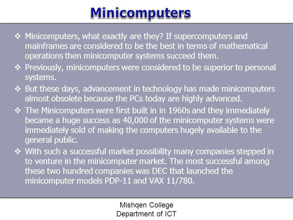 Minicomputers, what exactly are they? If supercomputers and mainframes are considered to be the best in terms of mathematical operations then minicomp