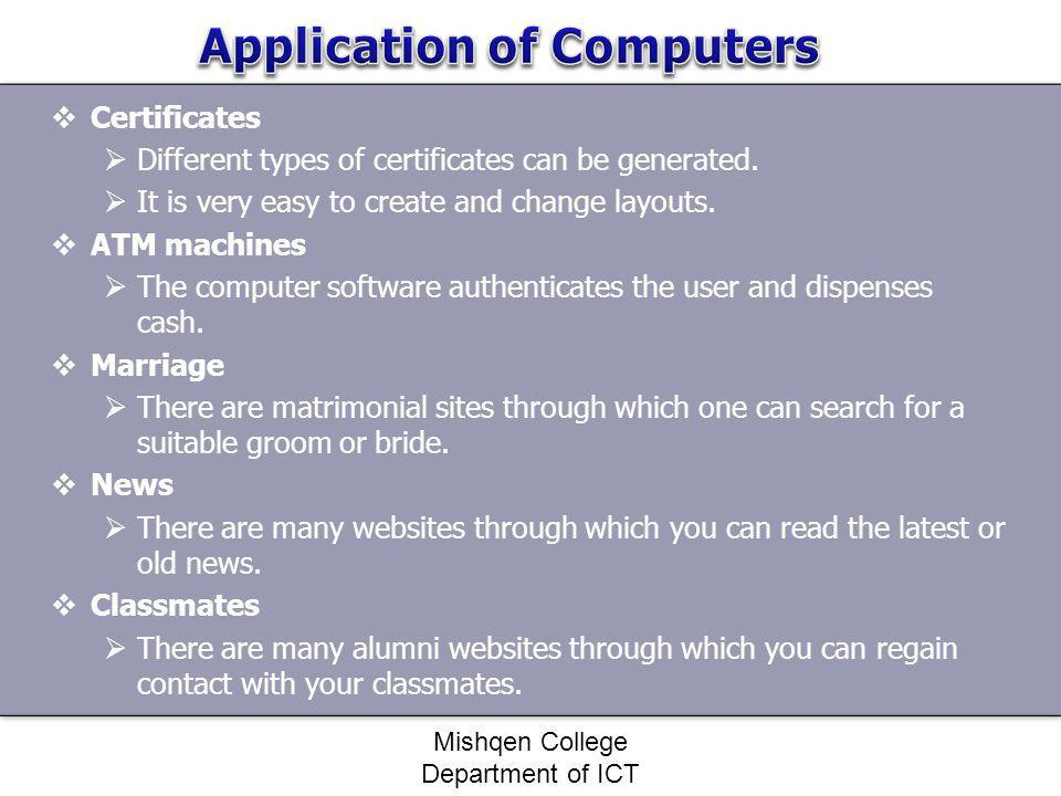 Certificates Different types of certificates can be generated. It is very easy to create and change layouts. ATM machines The computer software authen