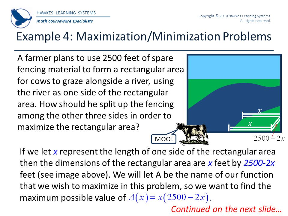 HAWKES LEARNING SYSTEMS math courseware specialists Copyright © 2010 Hawkes Learning Systems. All rights reserved. Example 4: Maximization/Minimizatio