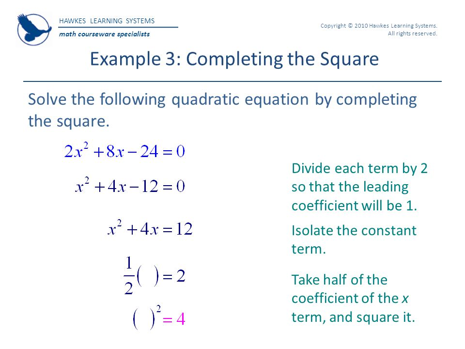 HAWKES LEARNING SYSTEMS math courseware specialists Copyright © 2010 Hawkes Learning Systems.