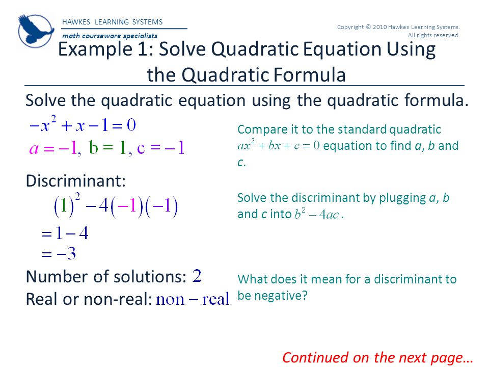 HAWKES LEARNING SYSTEMS math courseware specialists Copyright © 2010 Hawkes Learning Systems. All rights reserved. Example 1: Solve Quadratic Equation