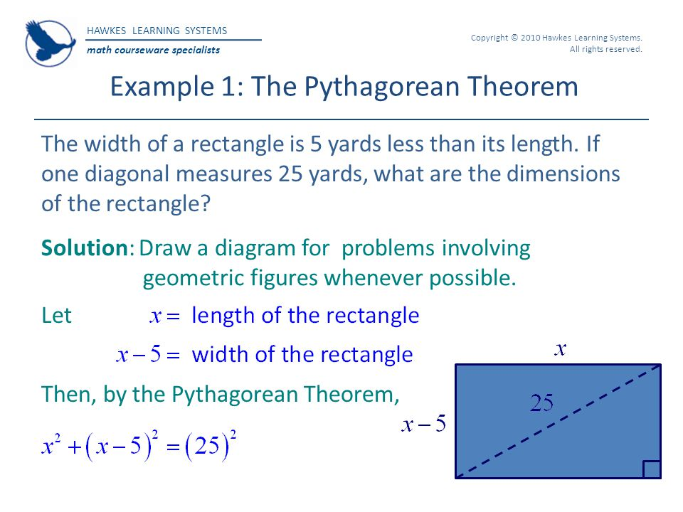 HAWKES LEARNING SYSTEMS math courseware specialists Copyright © 2010 Hawkes Learning Systems. All rights reserved. Example 1: The Pythagorean Theorem
