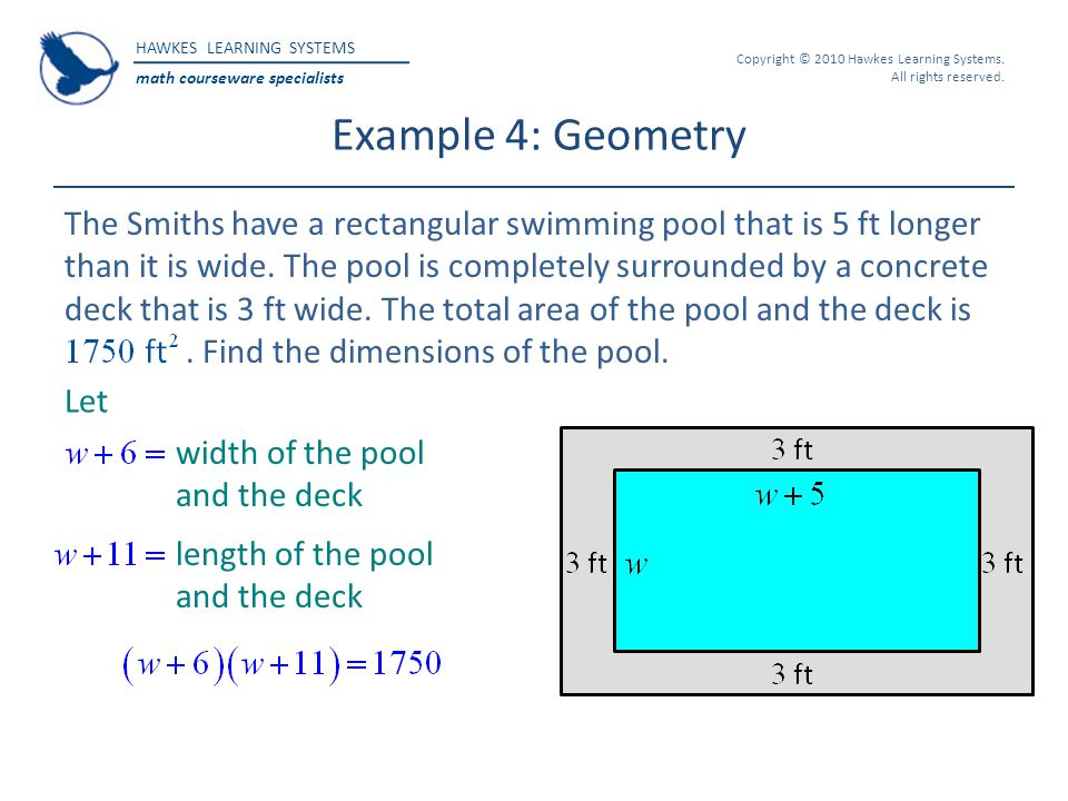 HAWKES LEARNING SYSTEMS math courseware specialists Copyright © 2010 Hawkes Learning Systems. All rights reserved. Example 4: Geometry The Smiths have