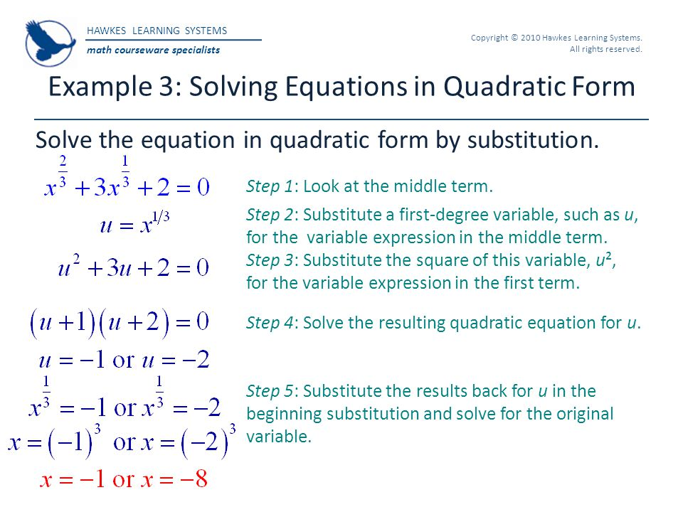 HAWKES LEARNING SYSTEMS math courseware specialists Copyright © 2010 Hawkes Learning Systems. All rights reserved. Example 3: Solving Equations in Qua