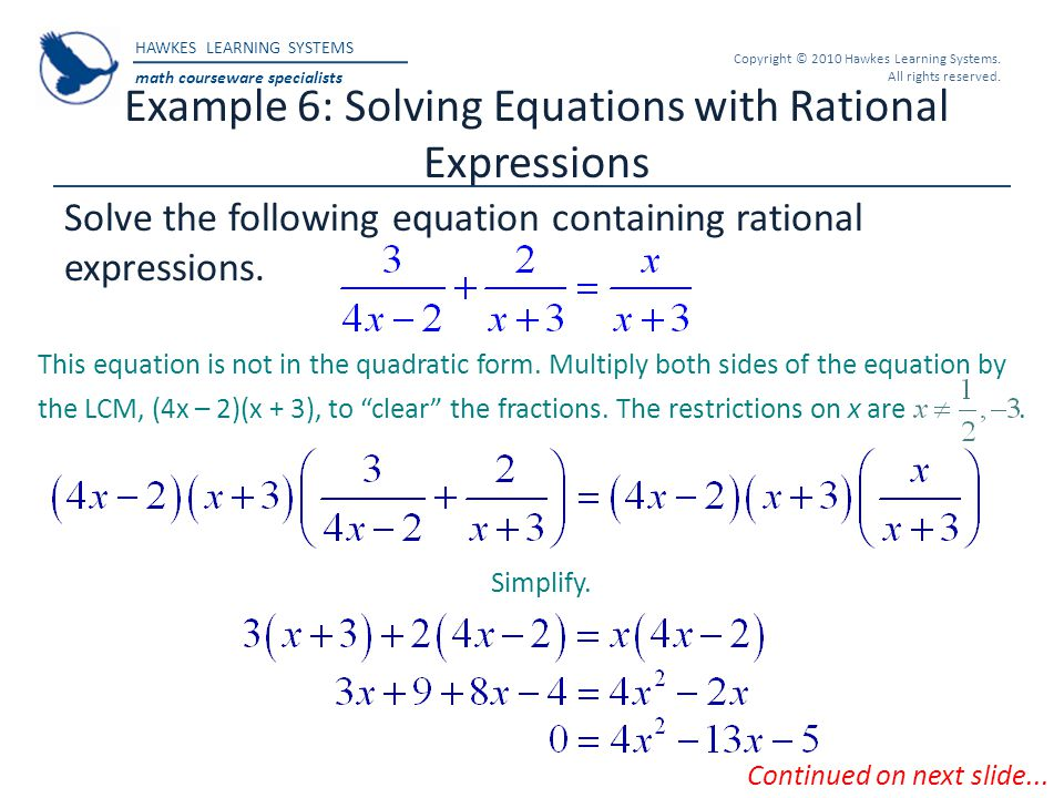 HAWKES LEARNING SYSTEMS math courseware specialists Copyright © 2010 Hawkes Learning Systems. All rights reserved. Example 6: Solving Equations with R