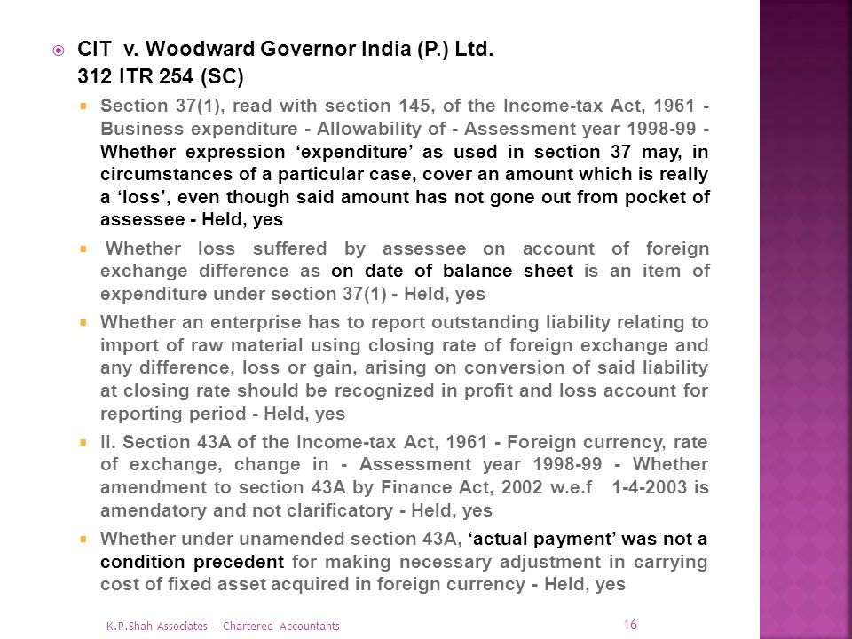 CIT v. Woodward Governor India (P.) Ltd. 312 ITR 254 (SC) Section 37(1), read with section 145, of the Income-tax Act, 1961 - Business expenditure - A
