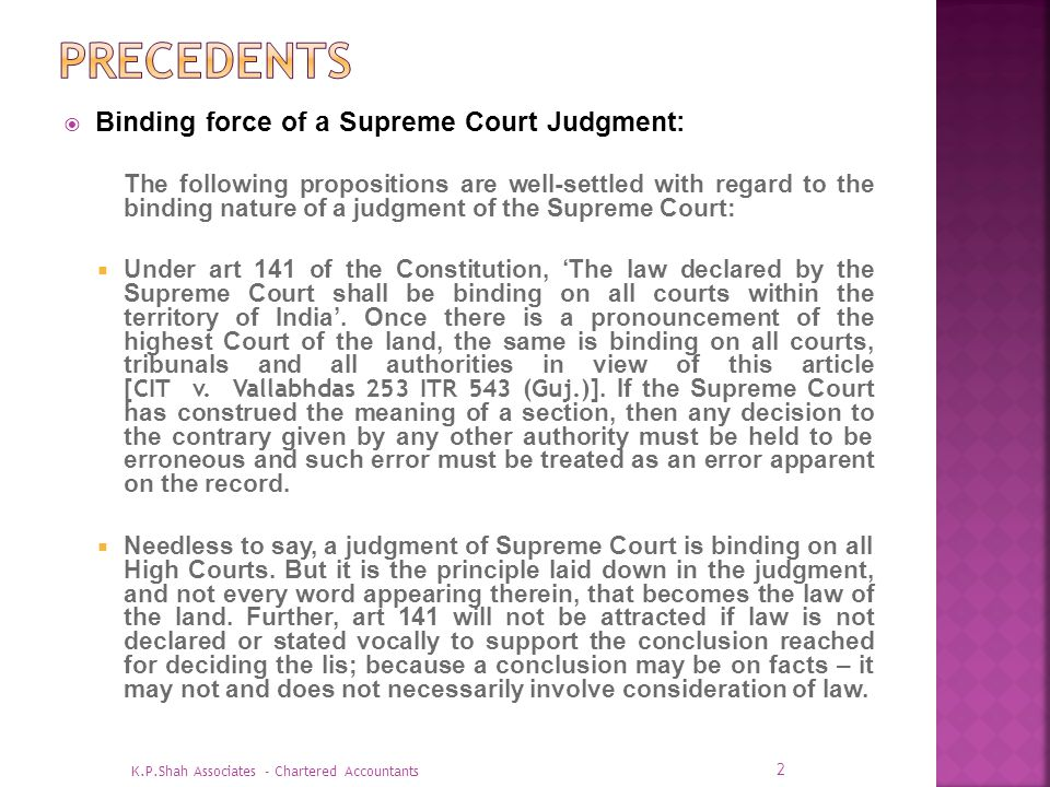 Binding force of a Supreme Court Judgment: The following propositions are well-settled with regard to the binding nature of a judgment of the Supreme