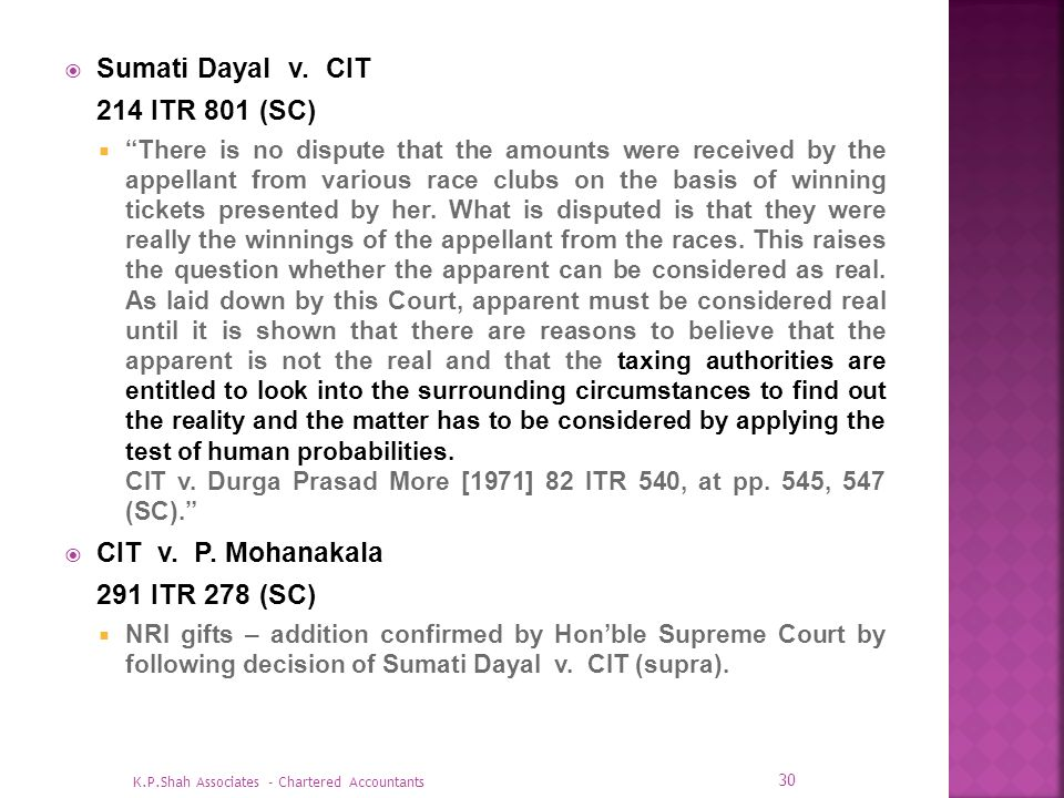 Sumati Dayal v. CIT 214 ITR 801 (SC) There is no dispute that the amounts were received by the appellant from various race clubs on the basis of winni