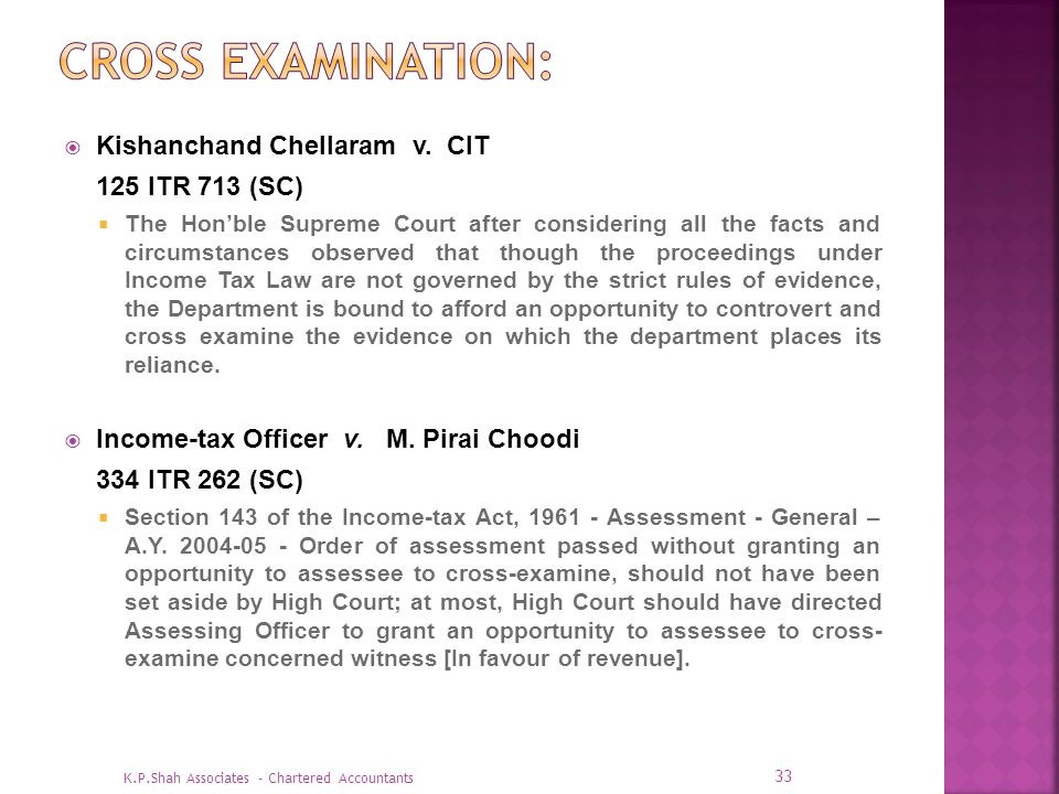 Kishanchand Chellaram v. CIT 125 ITR 713 (SC) The Honble Supreme Court after considering all the facts and circumstances observed that though the proc