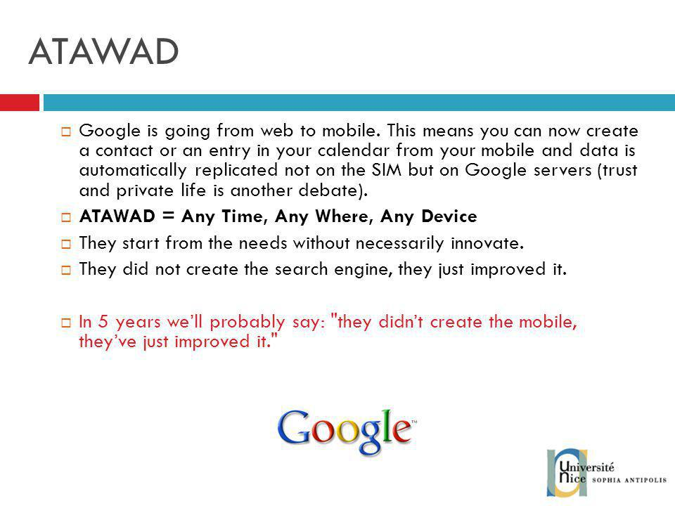 ATAWAD Google is going from web to mobile.