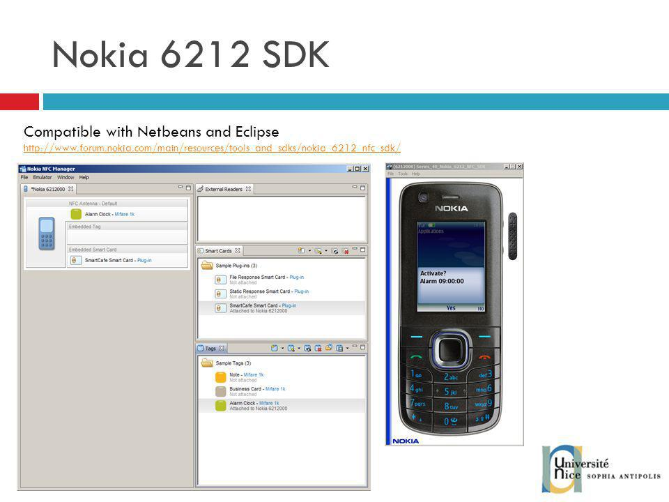 Nokia 6212 SDK Compatible with Netbeans and Eclipse http://www.forum.nokia.com/main/resources/tools_and_sdks/nokia_6212_nfc_sdk/