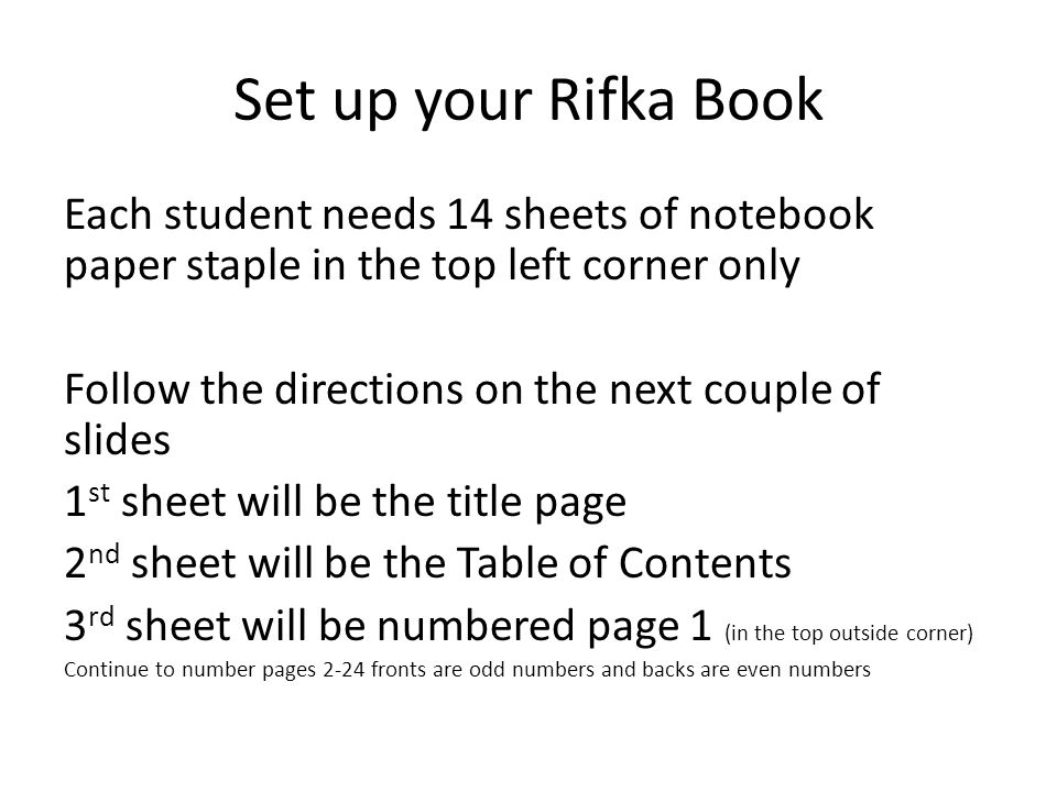 Set up your Rifka Book Each student needs 14 sheets of notebook paper staple in the top left corner only Follow the directions on the next couple of s