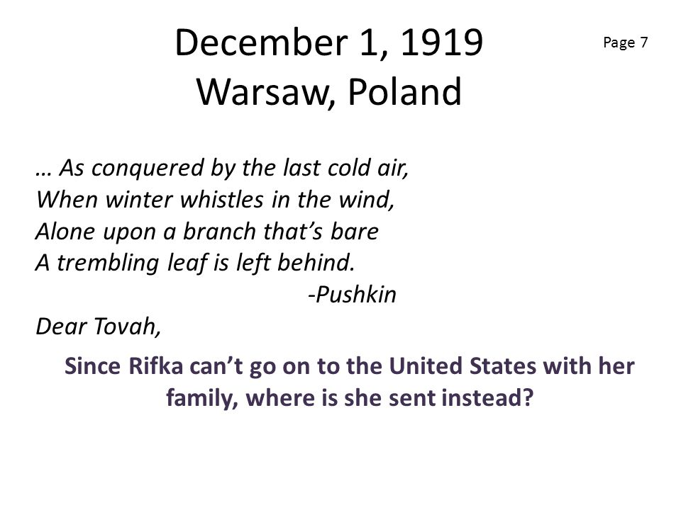 December 1, 1919 Warsaw, Poland Since Rifka cant go on to the United States with her family, where is she sent instead? … As conquered by the last col