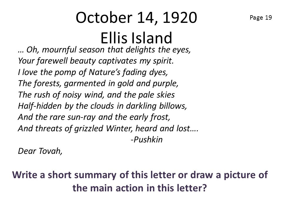 October 14, 1920 Ellis Island Write a short summary of this letter or draw a picture of the main action in this letter? … Oh, mournful season that del