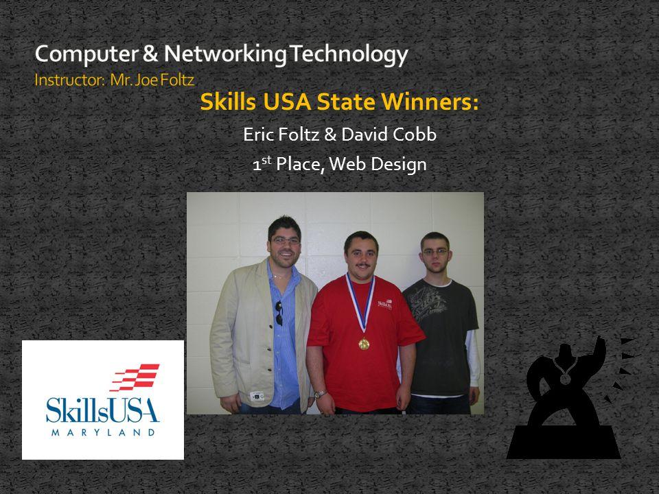 Skills USA State Winners: Eric Foltz & David Cobb 1 st Place, Web Design