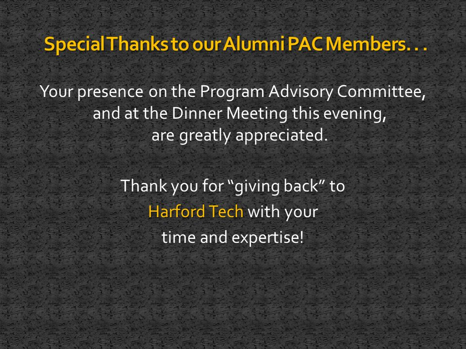 Your presence on the Program Advisory Committee, and at the Dinner Meeting this evening, are greatly appreciated.