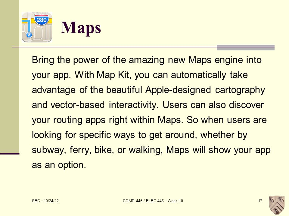 Maps Bring the power of the amazing new Maps engine into your app.