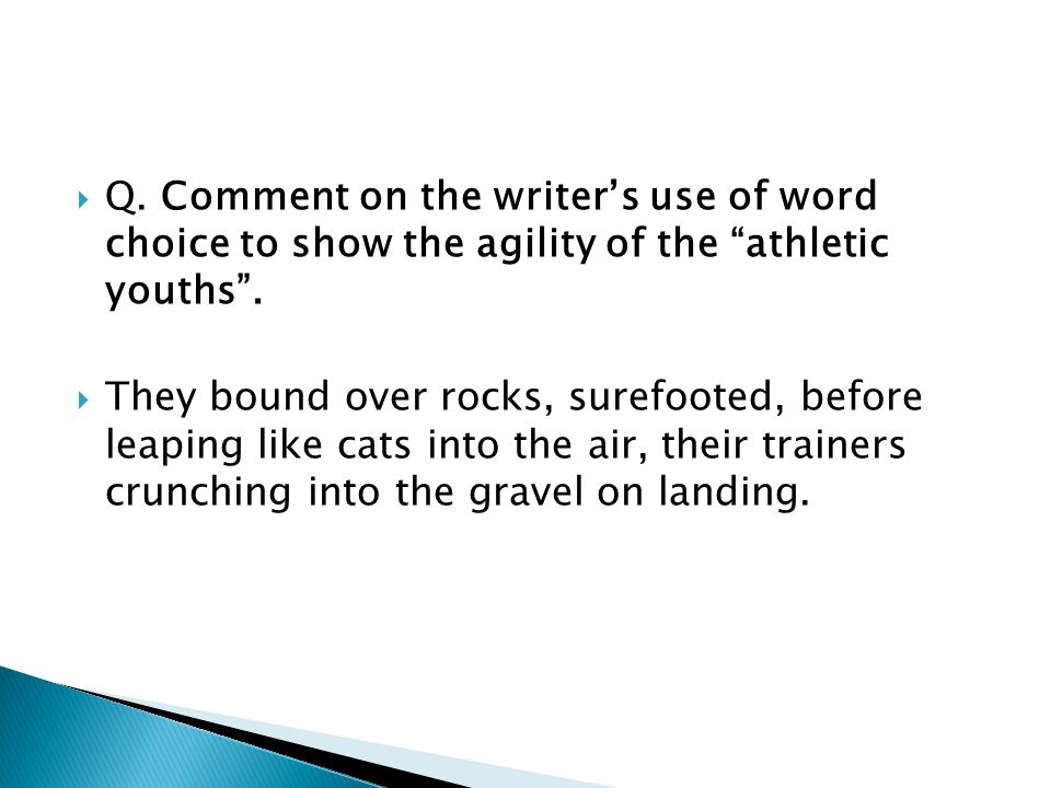 Q.Comment on the writers use of word choice to show the agility of the athletic youths.