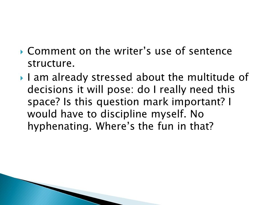 Comment on the writers use of sentence structure.