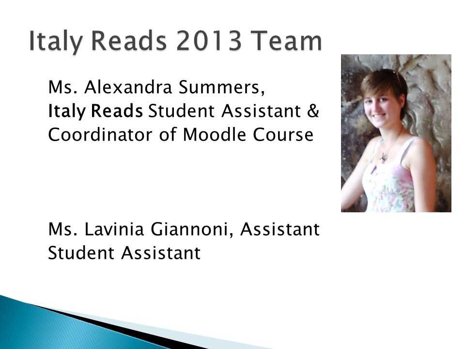 Ms. Alexandra Summers, Italy Reads Student Assistant & Coordinator of Moodle Course Ms.