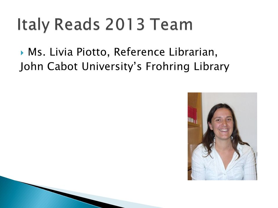 Ms. Livia Piotto, Reference Librarian, John Cabot Universitys Frohring Library