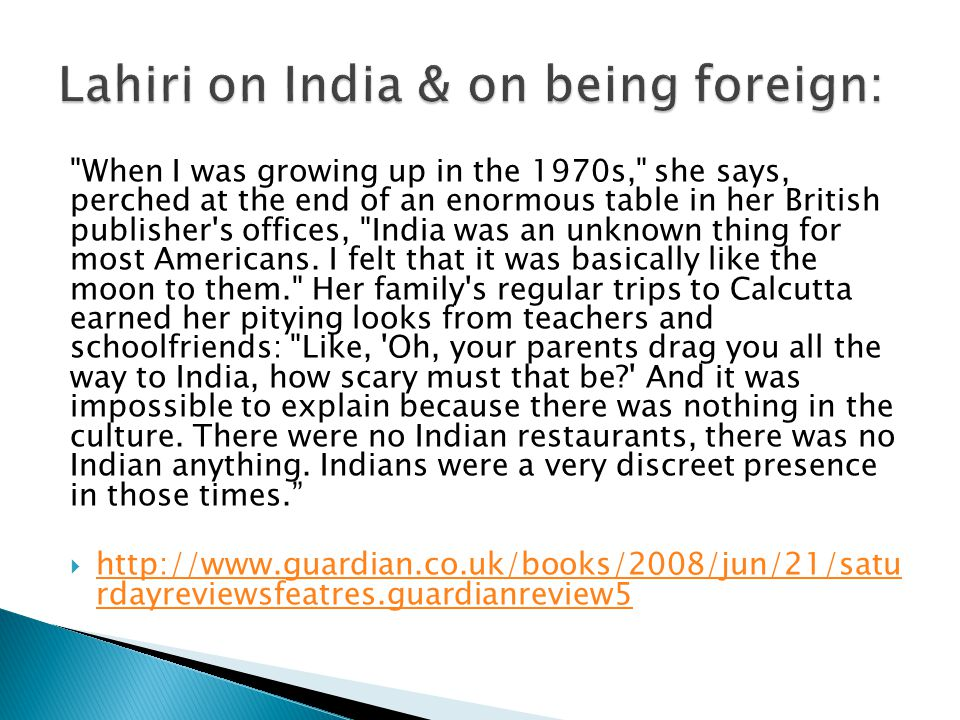 When I was growing up in the 1970s, she says, perched at the end of an enormous table in her British publisher s offices, India was an unknown thing for most Americans.