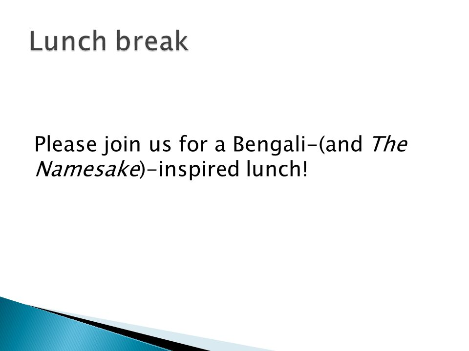 Please join us for a Bengali-(and The Namesake)-inspired lunch!