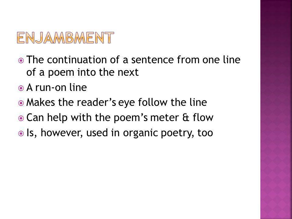 Enjambment Onomatopoeia Alliteration Assonance Consonance Repetition Rhyme Imagery
