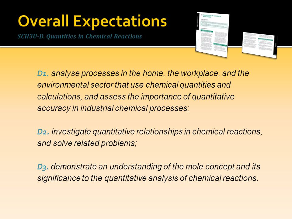 D1. analyse processes in the home, the workplace, and the environmental sector that use chemical quantities and calculations, and assess the importanc