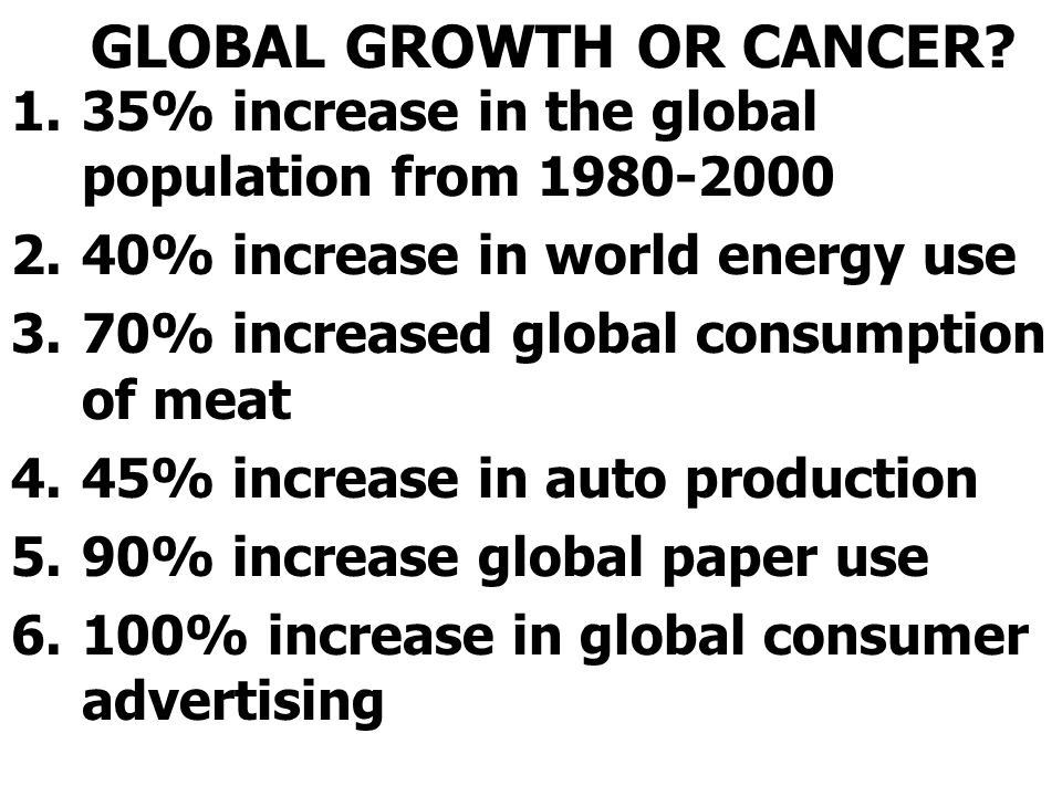 GLOBAL GROWTH OR CANCER.