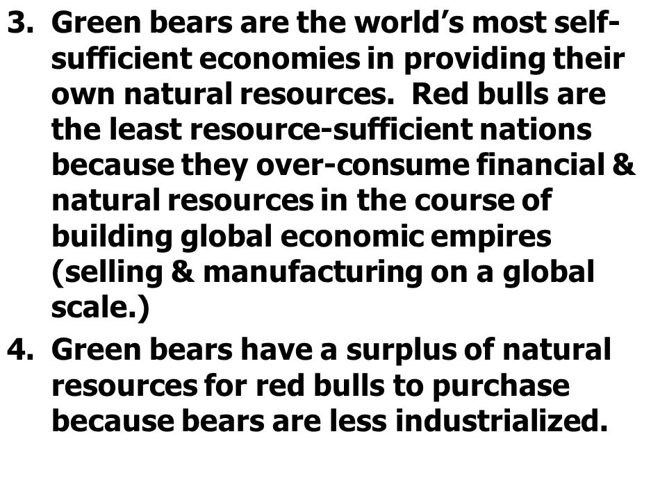 3.Green bears are the worlds most self- sufficient economies in providing their own natural resources.