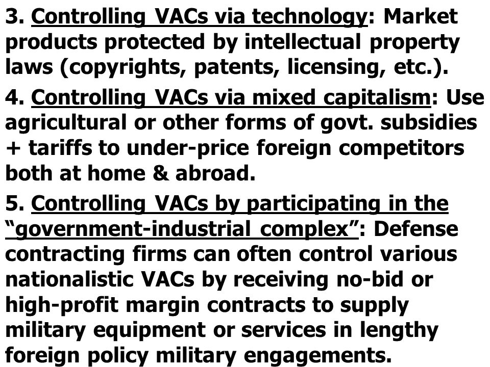 3. Controlling VACs via technology: Market products protected by intellectual property laws (copyrights, patents, licensing, etc.). 4. Controlling VAC